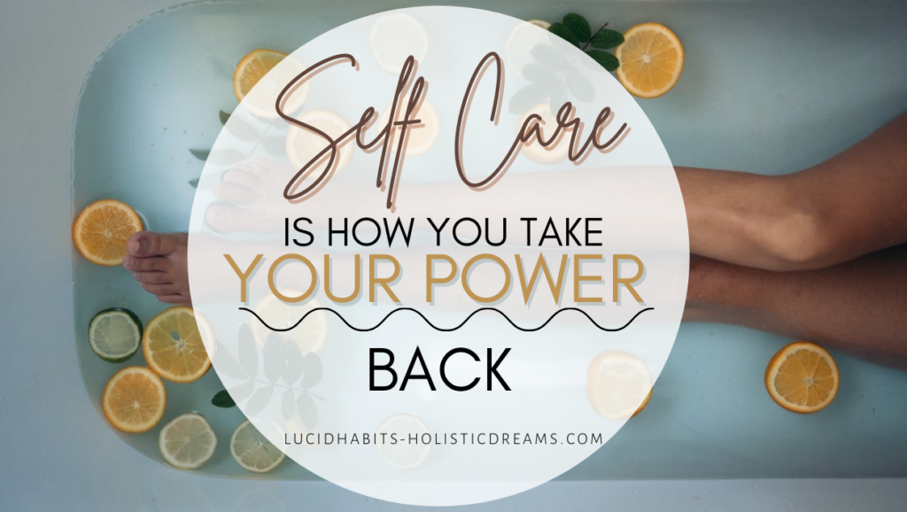 Self care is how you take your power back