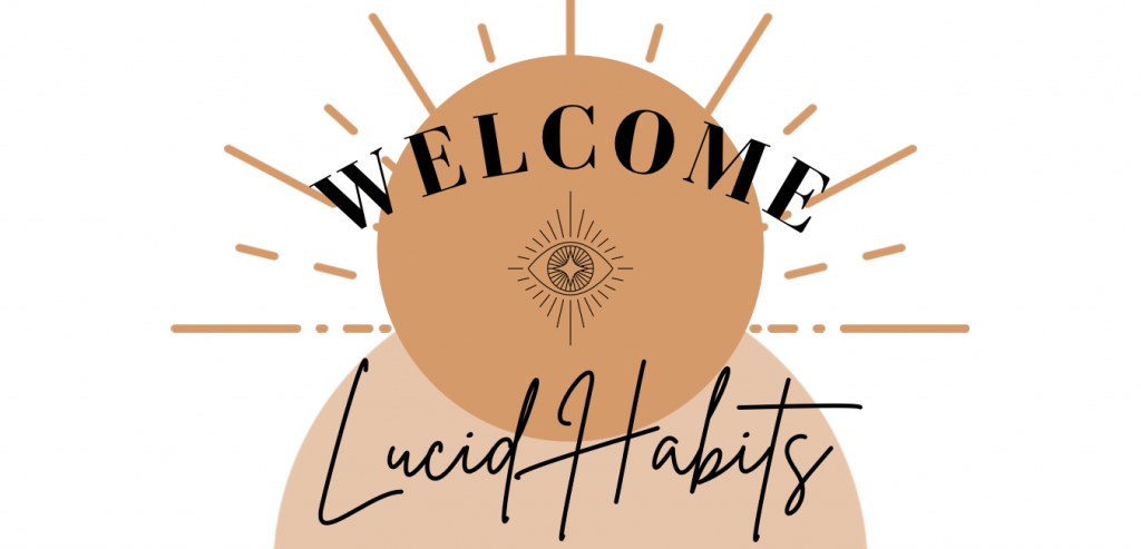 Welcome to lucid habits blog